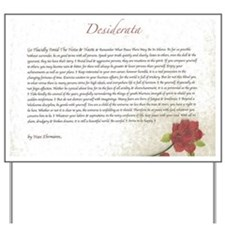 Desiderata Red Rose Yard Sign
