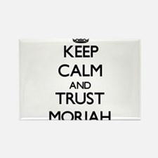 Keep Calm and trust Moriah Magnets