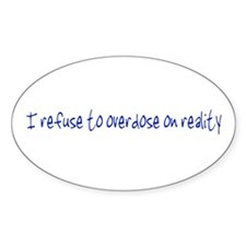Overdose on Reality Oval Decal