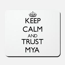 Keep Calm and trust Mya Mousepad