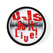 djs do it live!!!! Wall Clock