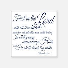 "Trust  in the Lord Square Sticker 3"" x 3"""