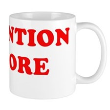 Attention Whore Mug