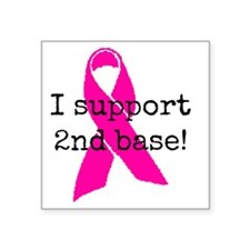 "I Support 2nd Base (dark Square Sticker 3"" x 3"""