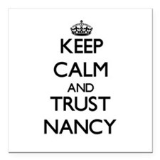 "Keep Calm and trust Nancy Square Car Magnet 3"" x 3"