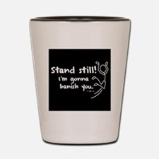 stand still  Shot Glass