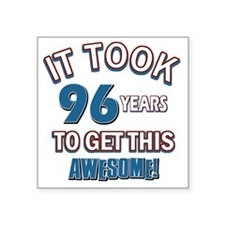 "Awesome 96 year old birthda Square Sticker 3"" x 3"""