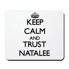 Keep Calm and trust Natalee Mousepad
