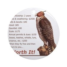 Falconry - Worth It! Round Ornament