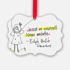 Insist on Yourself Ornament