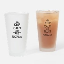 Keep Calm and trust Natalia Drinking Glass