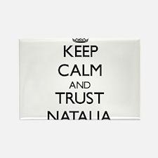 Keep Calm and trust Natalia Magnets
