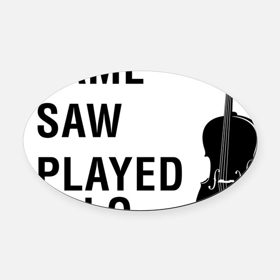 I-Came-I-Saw-I-Played-Cello-01-a Oval Car Magnet