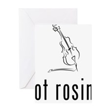 Got-Rosin-01-a Greeting Card