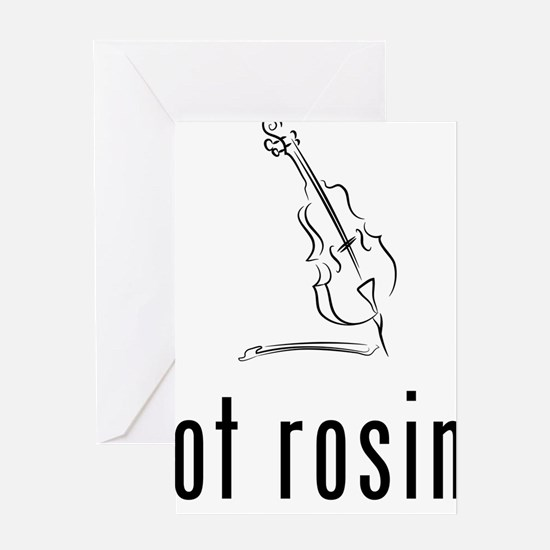 Got-Rosin-01-a Greeting Card