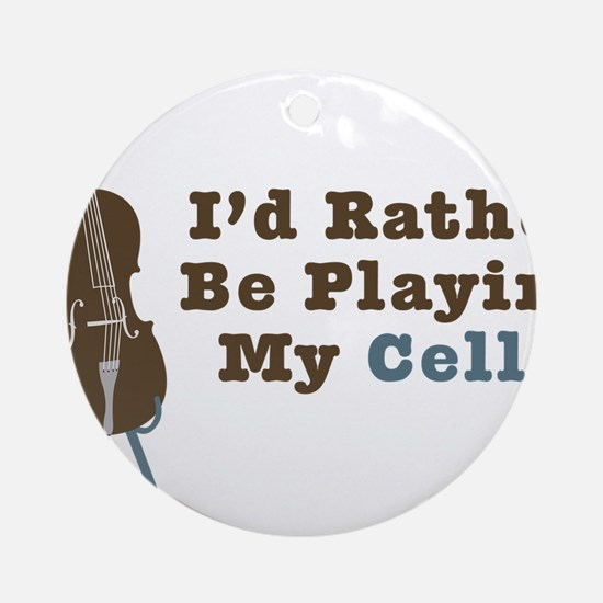 Id-Rather-Be-Playing-My-Cello Round Ornament
