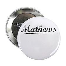 "Mathews, Vintage 2.25"" Button"