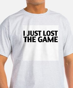 I just lost the game T-Shirt