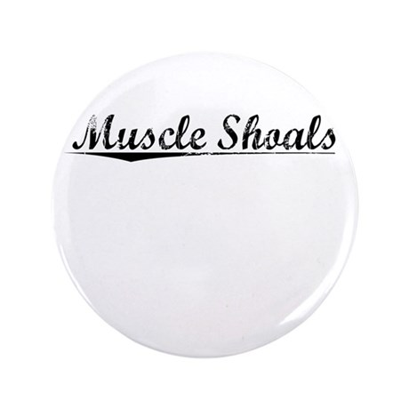 "Muscle Shoals, Vintage 3.5"" Button"