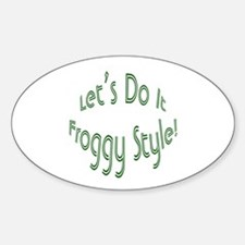 Do It Froggy Style Oval Decal