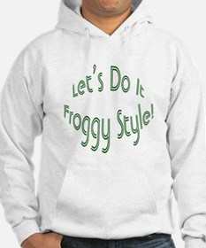 Do It Froggy Style Hoodie