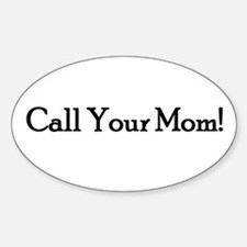 Call Your Mom! Oval Decal