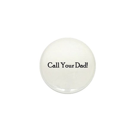 Call Your Dad! Mini Button