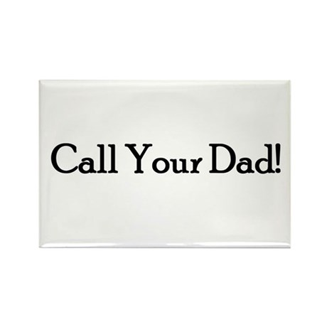 Call Your Dad! Rectangle Magnet