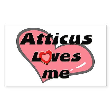 atticus loves me Rectangle Sticker