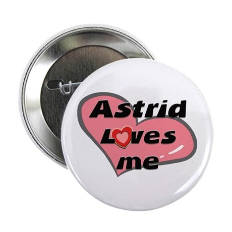 astrid loves me Button