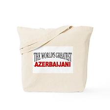 """The World's Greatest Azerbaijani"" Tote Bag"