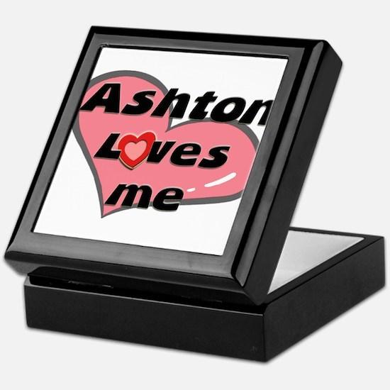 ashton loves me Keepsake Box