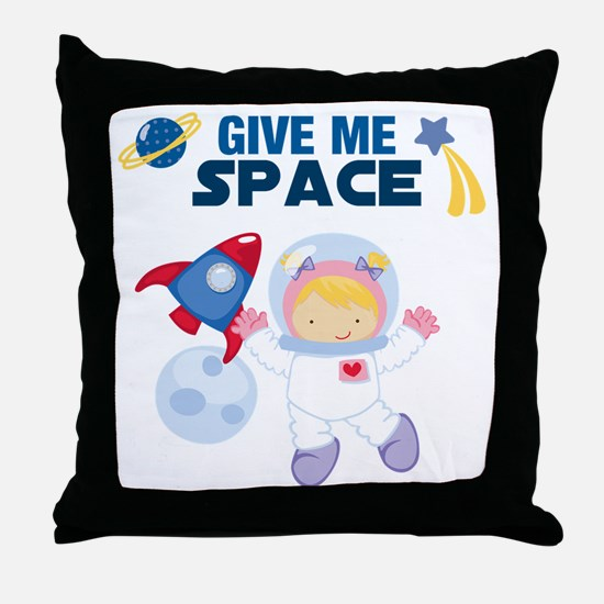 Give Me Space Girl Throw Pillow