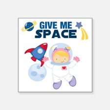 "Give Me Space Girl Square Sticker 3"" x 3"""