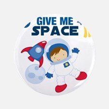 """Give Me Space 3.5"""" Button"""