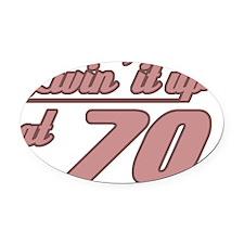 Livin 70th Birthday Oval Car Magnet