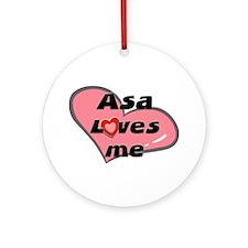 asa loves me  Ornament (Round)