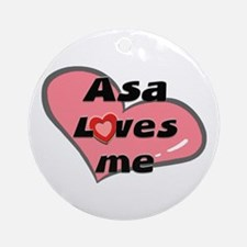 asa loves me  Ornament (Round)