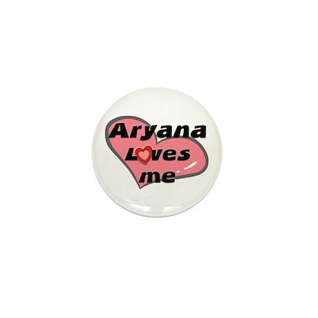aryana loves me Mini Button
