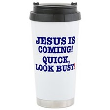 JESUS IS COMING! - LOOK BUSY! Travel Mug
