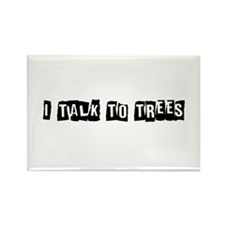 I Talk to Trees Rectangle Magnet