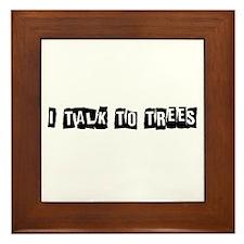 I Talk to Trees Framed Tile