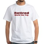 Retired-WorthTheTrip T-Shirt