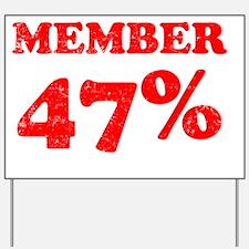 Member 47 Percent Yard Sign