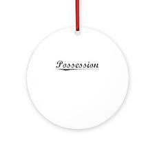 Possession, Vintage Round Ornament