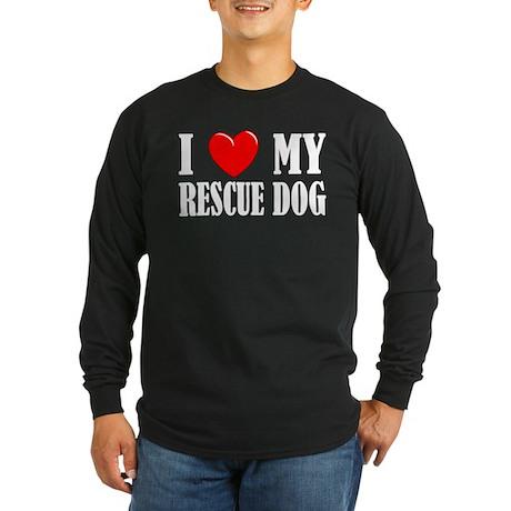 Love My Rescue Dog Long Sleeve Dark T-Shirt