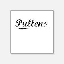 "Pullens, Vintage Square Sticker 3"" x 3"""