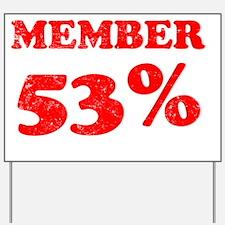 Member 53 Percent Yard Sign