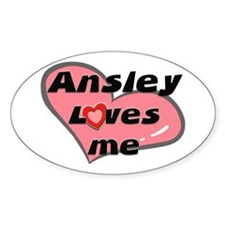 ansley loves me Oval Decal