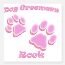 "Dog Groomers Rock Square Car Magnet 3"" x 3"""